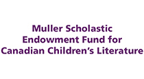 Muller Scholastic Endowment fun for Canadian Children's Literature and Toronto Public Library Foundation