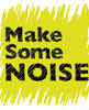 Make Some Noise Take Some Noise